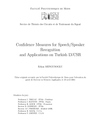 Thumbnail of Confidence Measures for Speech/Speaker Recognition and Applications on Turkish LVCSR