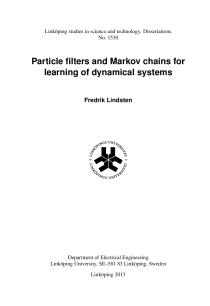 Thumbnail of Particle Filters and Markov Chains for Learning of Dynamical Systems